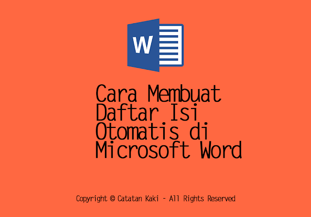 Membuat Halaman Daftar Isi Otomatis di Word 2007 dan 2013