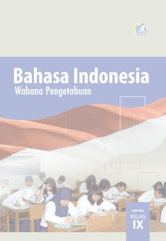 Download Buku Siswa Kurikulum 2013 SMP MTs Kelas 9 Mata Pelajaran Bahasa Indonesia