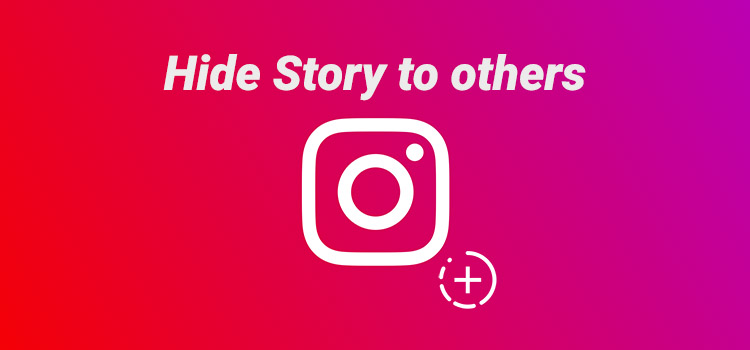 Hide Story to others on Instagram
