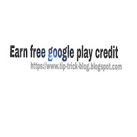 How to earn free google play credit.