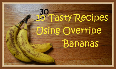 How to Use Your Overripe Bananas – A Collection of 30 Recipes