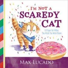 Max Lucado: I'm Not A Scaredy Cat l LadyD Books
