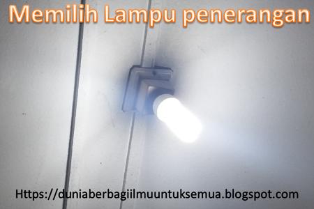 cara memilih lampu penerangan yang bagus dan hemat listrik