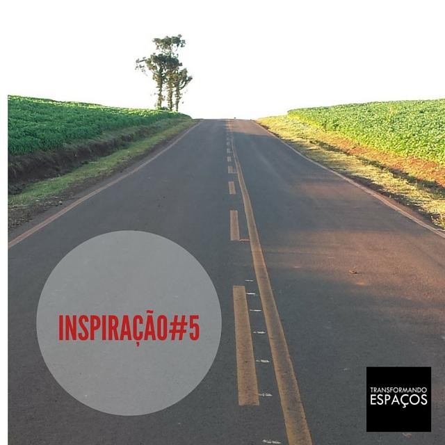 Inspiração 5 # A estrada
