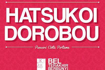 [Lirik] JKT48 - Hatsukoi Dorobou (Pencuri Cinta Pertama)