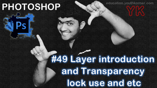#49 Layer introduction and transparency lock use and etc