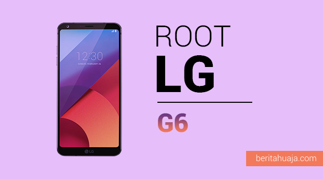 How To Root LG G6 (H870) And Install TWRP Recovery