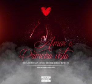 Resultado de imagem para DJ KMeRcY Feat Hilton Dourado & Ciprii Jr- Amor a Primeira Vista