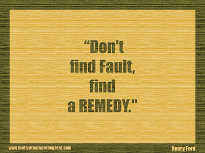 "Henry Ford Quotes That Will Inspire You To Succeed: ""Don't find fault, find a remedy."""