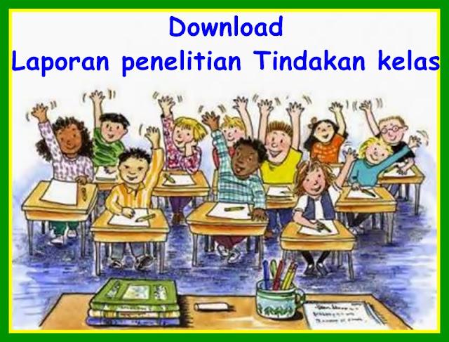 Download Contoh Laporan Proposal PTK SD SMP SMA Versi 2018