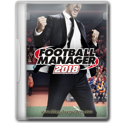 Football Manager 2018 Full Español