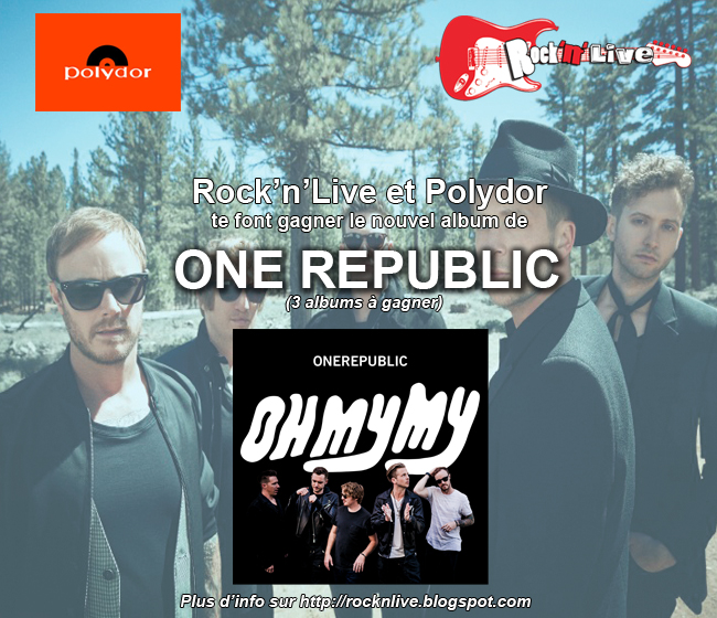 OneRepublic OH MY MY Ryan Tedder Kids Wherever I Go Counting Stars 2016 Rock'n'Live Pop Concours Polydor Album