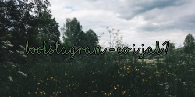 Bookstagram - co i jak?