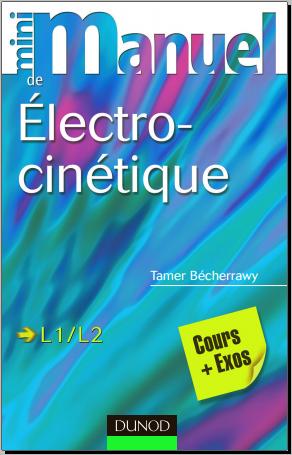 Livre : Mini manuel d'électrocinétique, Cours et exercices corrigés PDF