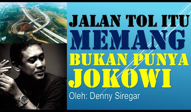 """Denny Siregar: """"Jalan Tol itu Memang Bukan Punya Jokowi.."""""""