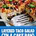 Layered Taco Salad (In a Cake Pan)