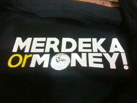 Merdeka Or Money!