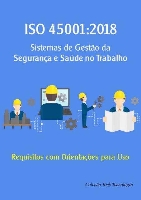 https://www.risktec.com.br/ISO_45001_2018_Sistemas_de_Gestao_da_Seguranca_e_Saude_no_Trabalho_Requisitos_com_orientacoes_para_uso/prod-5317092/