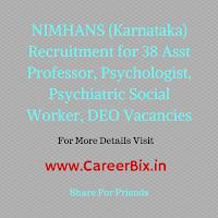 NIMHANS (Karnataka) Recruitment for 38 Asst Professor, Psychologist, Psychiatric Social Worker, DEO Vacancies
