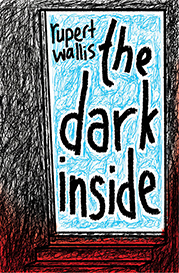 The Dark Inside by Rupert Wallis Early Images