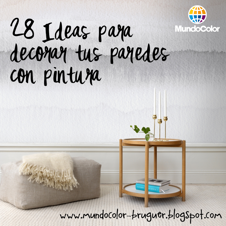 Mundocolor bruguer 28 ideas para decorar tus paredes con - Ideas pintura paredes ...
