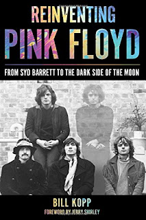 Bill Kopp's Reinventing Pink Floyd: From Syd Barrett to Dark Side of the Moon