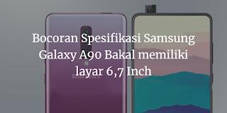 Samsung Galaxy A90 Bakal memiliki layar 6,7 Inch