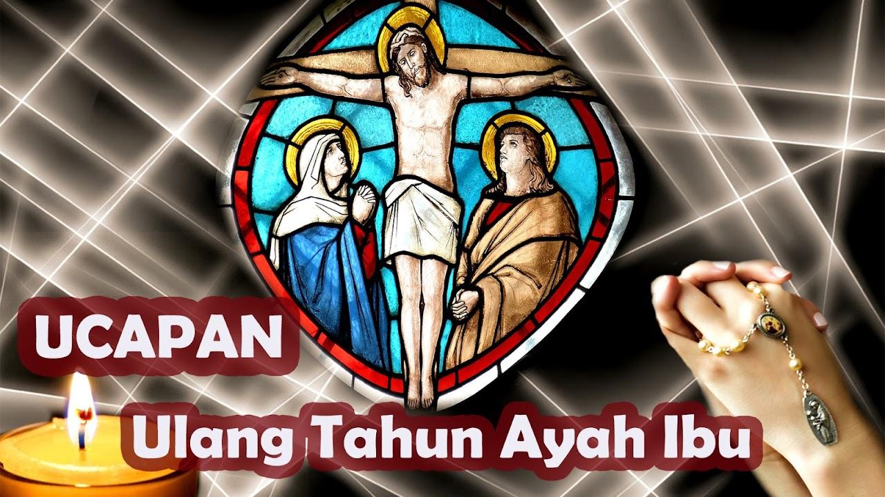 Ucapan Selamat Ulang Tahun Katolik Untuk Ayah Dan Ibu