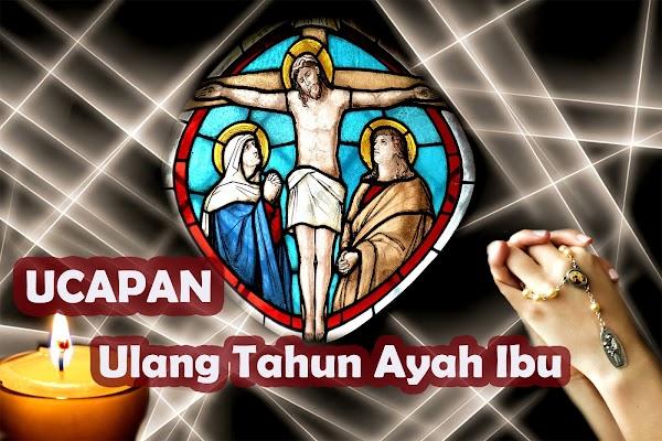 Ucapan Selamat Ulang Tahun Katolik untuk Ayah dan Ibu terbaru disertai doa