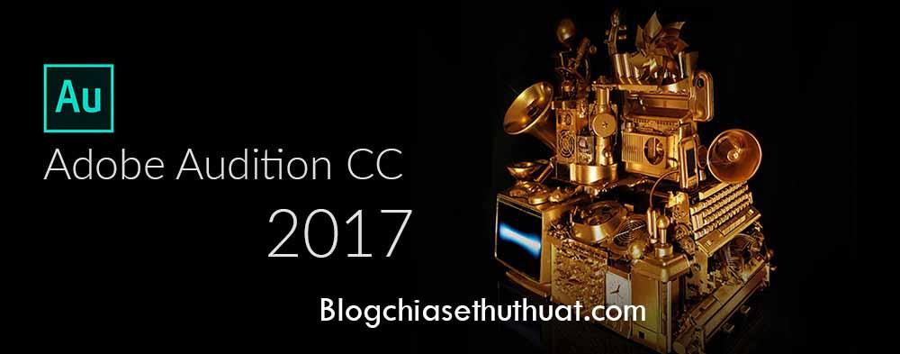 Tải về Adobe Audition CC 2017 Full Crack - Phiên bản mới nhất 2017