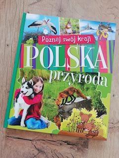 Polska przyroda recenzja książki na blogu atrakcyjne wakacje z dzieckiem, aksjomat
