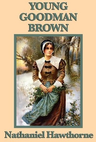 What Ideas Have You Formed About the Character of Goodman brown from the Story 'Young Goodman Brown'