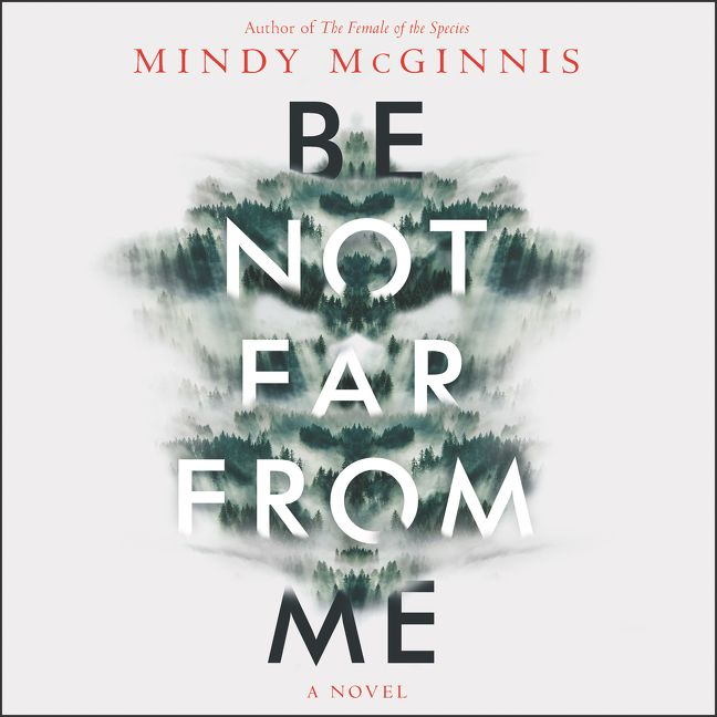 Be Not Far From Me by Mindy McGinnis | Superior Young Adult Fiction | Audiobook Review
