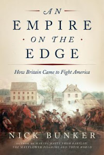 An Empire on the Edge: How Britain Came to Fight America By Nick Bunker