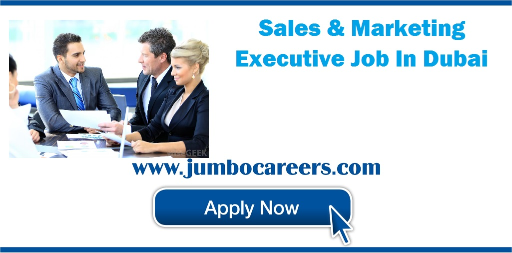 Sales Marketing Executive Job Dubai