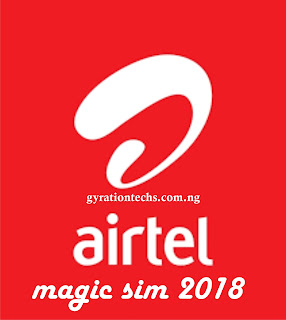 Airtel Magic Sim 2018: How to get 2GB for N100 and 20GB for N1000