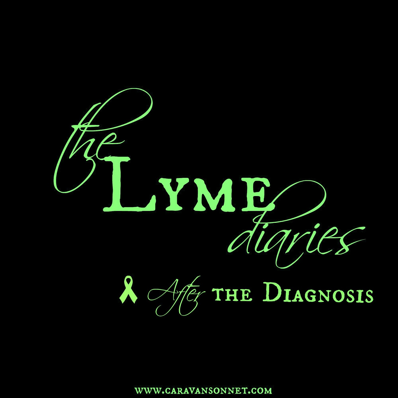 the Lyme Diaries: After the Diagnosis | Caravan Sonnet