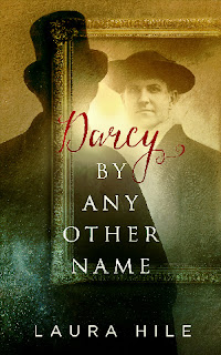 Book cover: Darcy by Any Other Name by Laura Hile