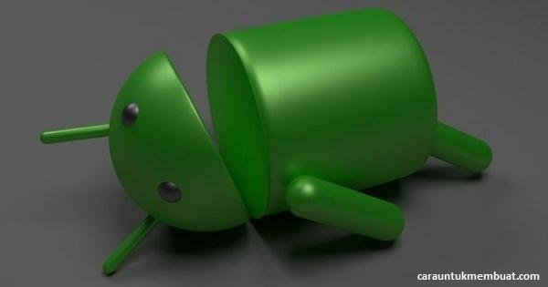 Cara Mengatasi Aplikasi Dan Sistem Android Berhenti