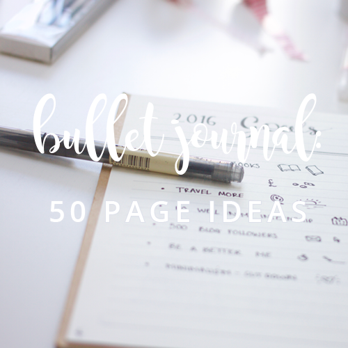 50 Page Ideas for your Bullet Journal