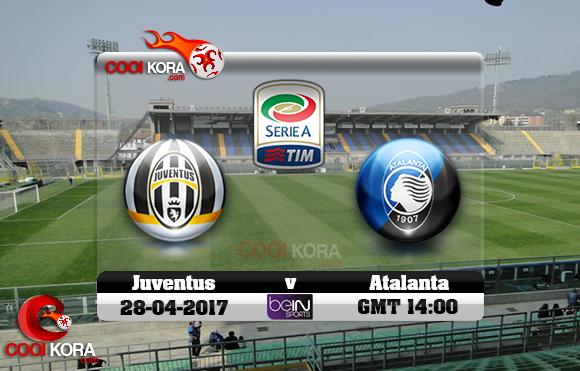مشاهدة مباراة أتلانتا ويوفنتوس اليوم 28-4-2017 في الدوري الإيطالي