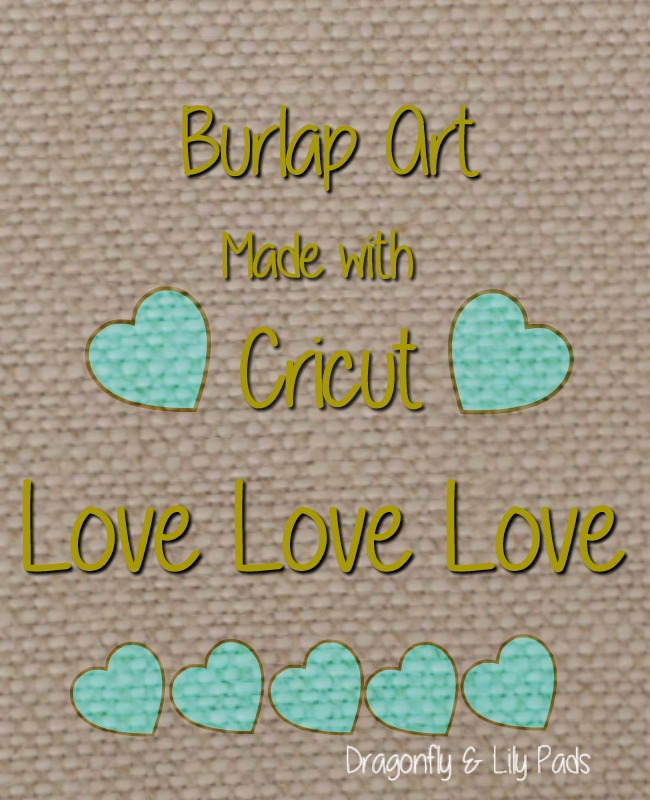 Burlap Art made with Cricut title Love Love Love for March Challenge Create with Cricut