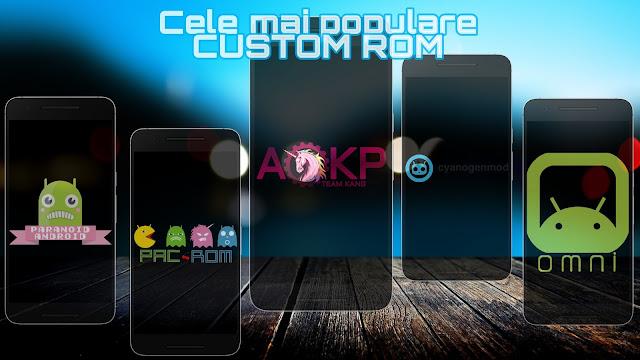 Ce este un ROM și care sunt cele mai populare Custom ROM-uri pentru Android