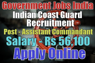 Indian Coast Guard Recruitment 2017 for Assistant Commandant Post
