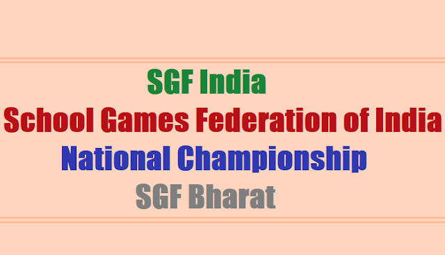 SGFI, SGT India,School Games Federation of India National Championship 2017