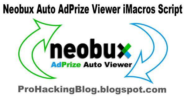 Neobux Auto AdPrize Viewer iMacros Script Update | Pro Hacking Blog