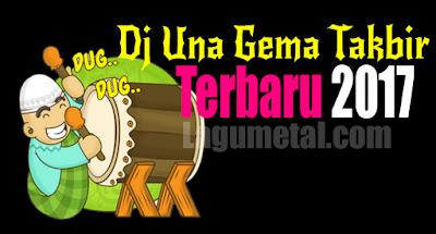 Download Lagu Dj Una Gema Takbir Terbaru Hits 2017