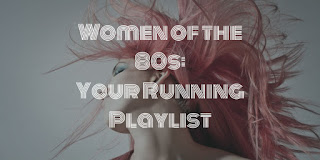 Women of the 80s: Your Running Playlist