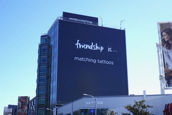 Friendship is tattoos Million Little Things billboard