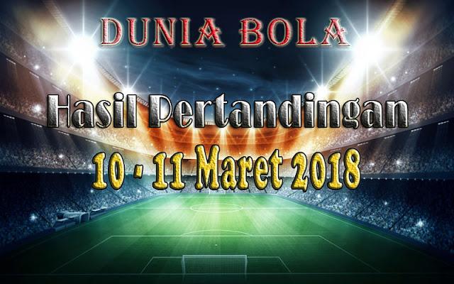 Hasil Pertandingan Sepak Bola Tanggal 10 - 11 Maret 2018